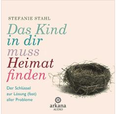 """""""Das Kind in dir muss Heimat finden"""" von Stefanie Stahl bei Audible"""