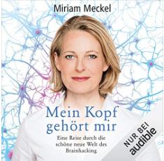 """""""Mein Kopf gehört mir"""" von Miriam Meckel bei Audible"""
