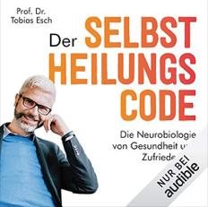 """""""Der Selbstheilungs Code"""" von Prof. Dr. Tobias Esch bei Audible"""
